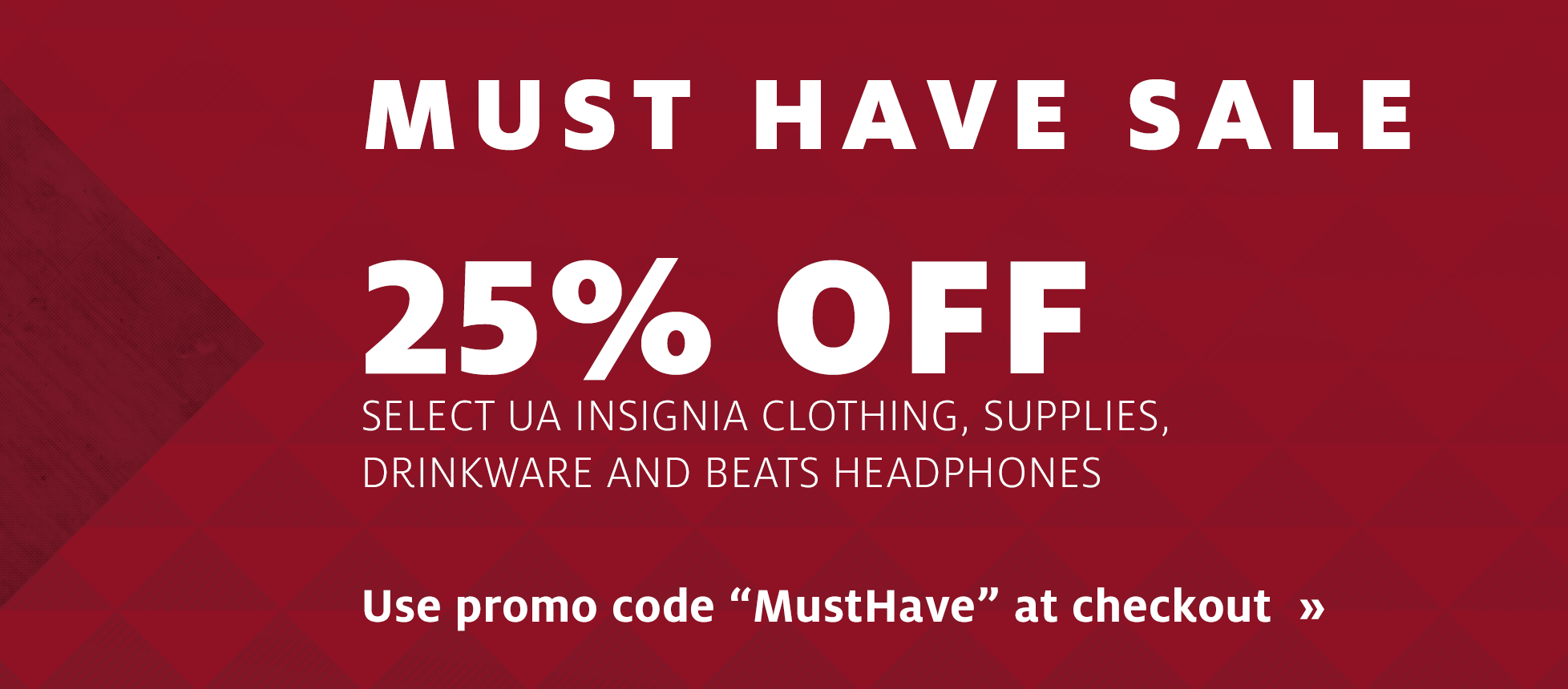 MUST HAVE SALE 25% OFF: use promo code MustHave »